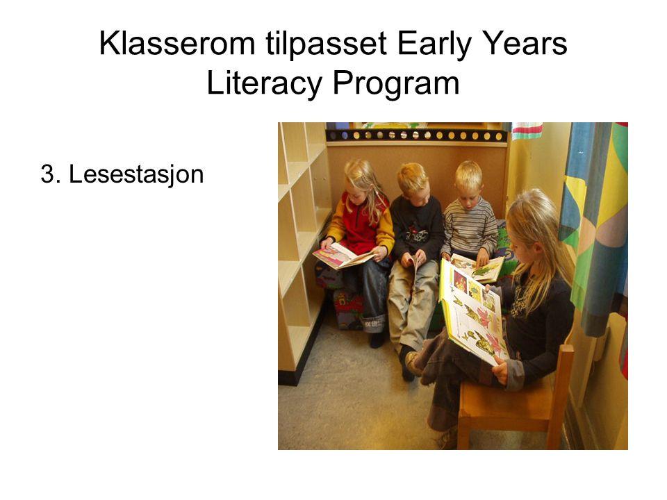 Klasserom tilpasset Early Years Literacy Program 3. Lesestasjon