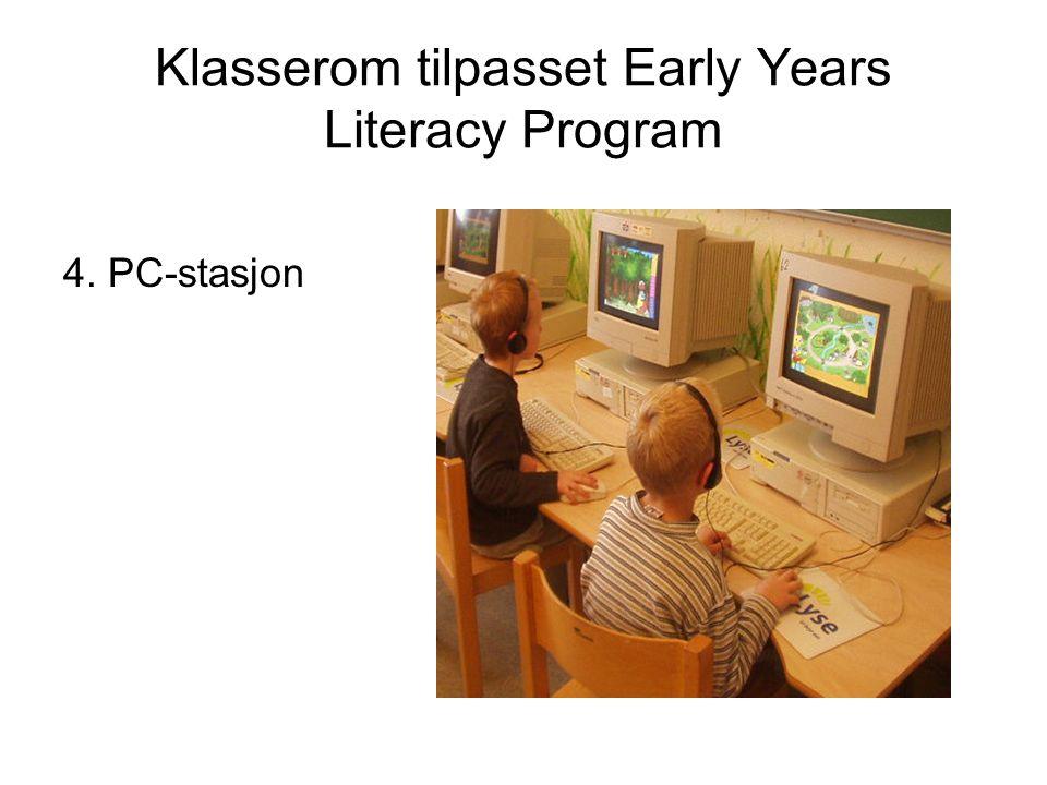 Klasserom tilpasset Early Years Literacy Program 4. PC-stasjon