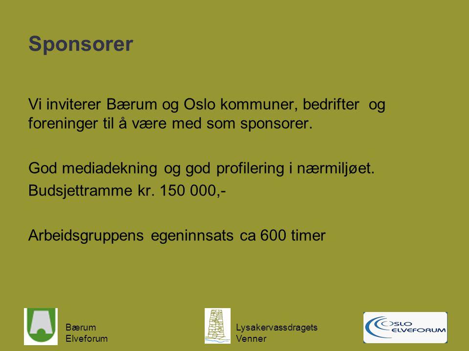 Bærum Elveforum Lysakervassdragets Venner Sponsorer Vi inviterer Bærum og Oslo kommuner, bedrifter og foreninger til å være med som sponsorer. God med