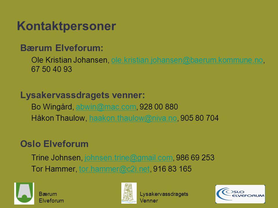 Bærum Elveforum Lysakervassdragets Venner Kontaktpersoner Bærum Elveforum: Ole Kristian Johansen, ole.kristian.johansen@baerum.kommune.no, 67 50 40 93