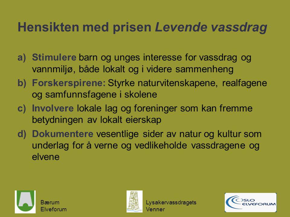 Bærum Elveforum Lysakervassdragets Venner Skoler som har adoptert elver eller vannmiljø pr.