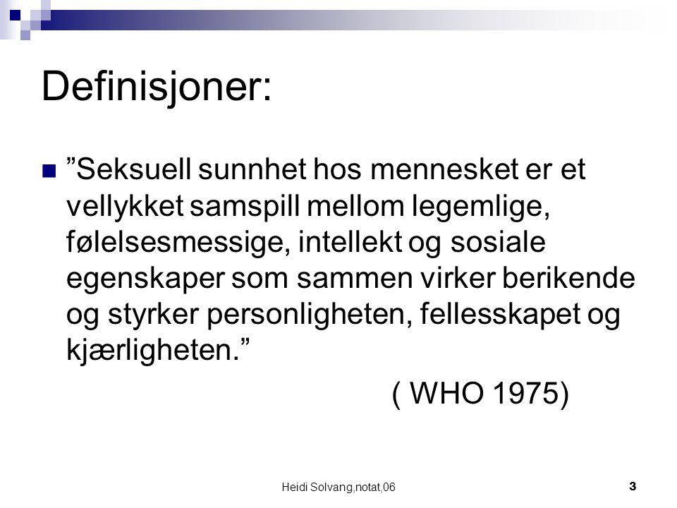 Heidi Solvang,notat,0614 6 – 12 år: Den skjulte fase/Latens UndersøkendeOverfladisk VitebegjærligLikegyldig InteressertSløv