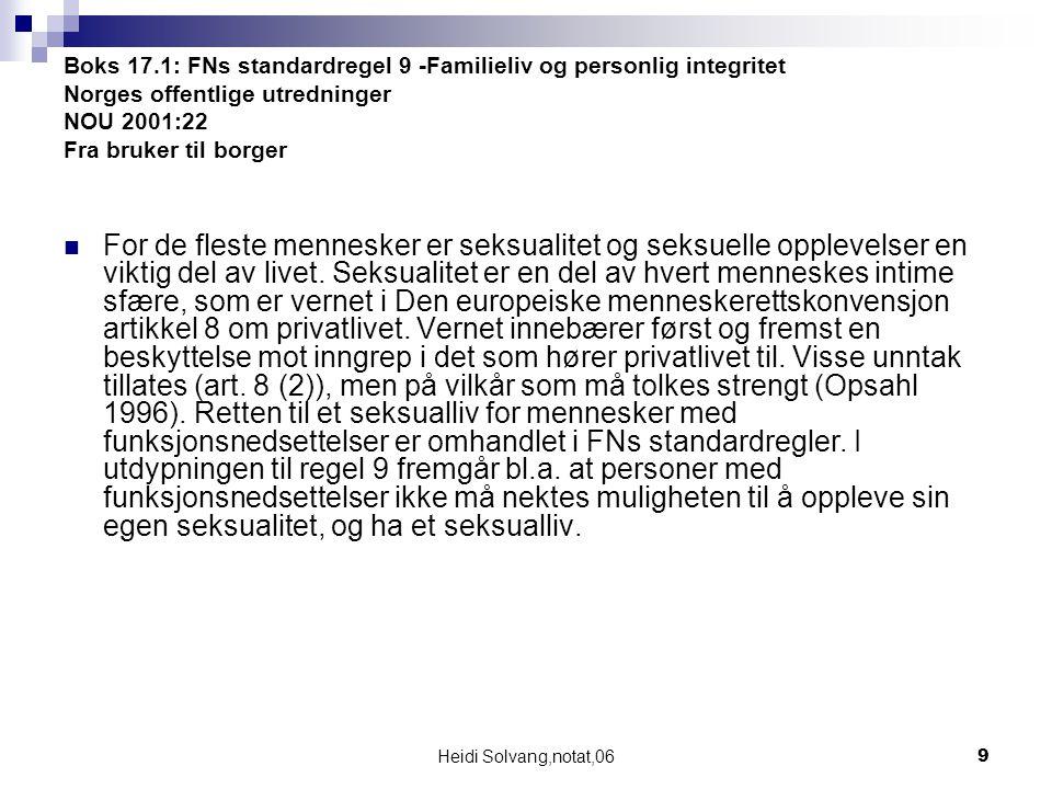 Heidi Solvang,notat,069 Boks 17.1: FNs standardregel 9 -Familieliv og personlig integritet Norges offentlige utredninger NOU 2001:22 Fra bruker til bo