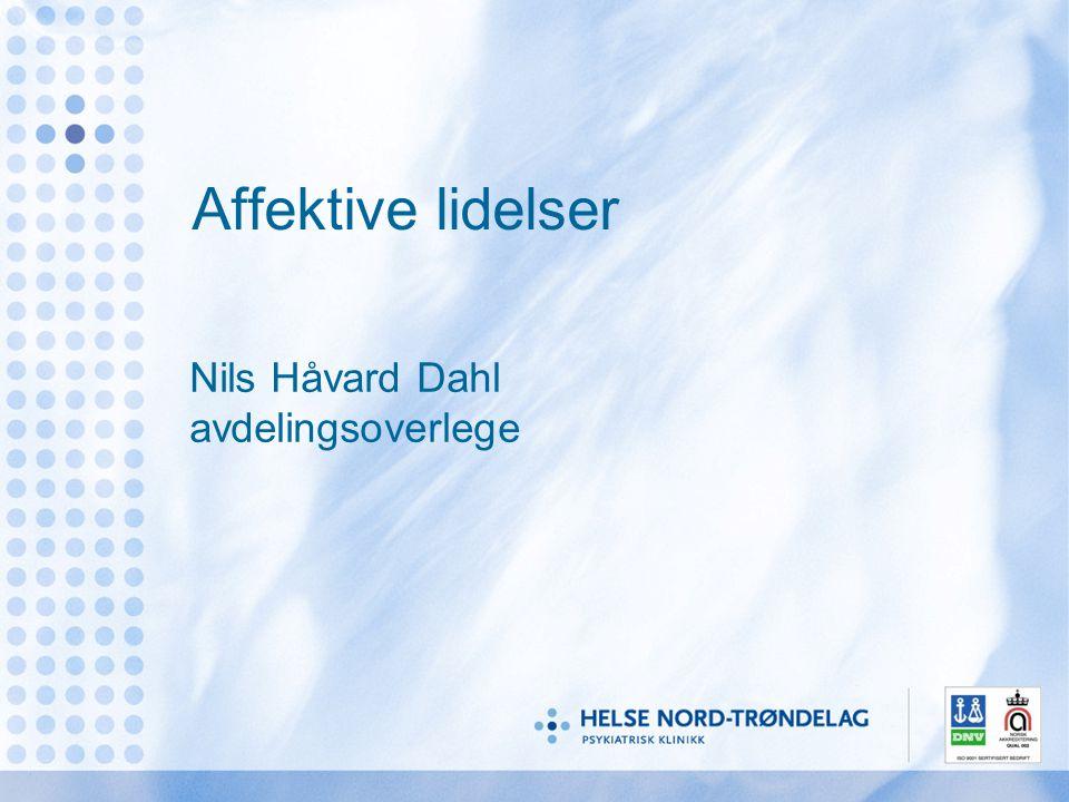 Affektive lidelser Nils Håvard Dahl avdelingsoverlege