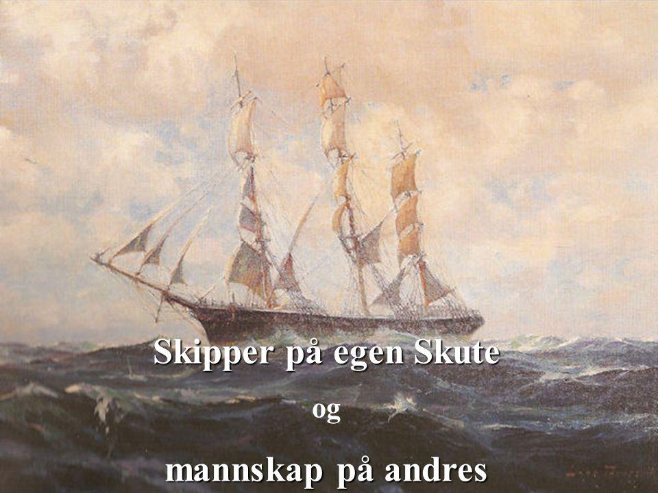 1 Skipper på egen Skute og mannskap på andres