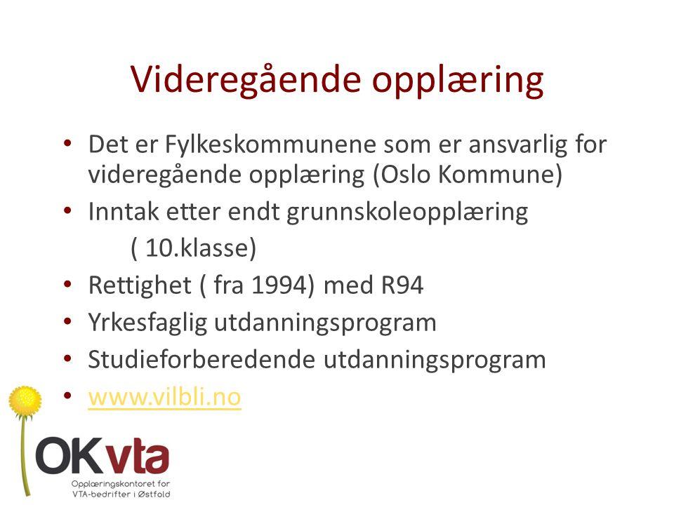 Okvta's rolle Formidlingsarbeid Opplæringskontrakter (den ene av tre parter) Utarbeide ILKP for alle Oppfølging underveis Samarbeide med arbeidsledere i alle 10 bedriftene Oppmelding til kompetanseprøve Nettverksarbeid