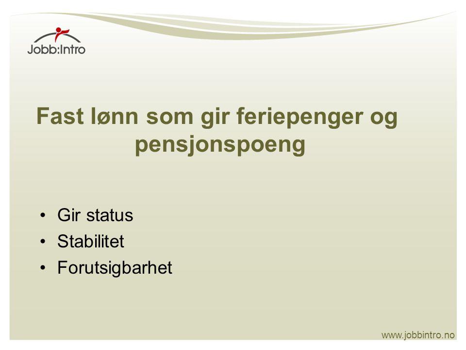 www.jobbintro.no Regelmessige møter med NAV og flyktningkontoret