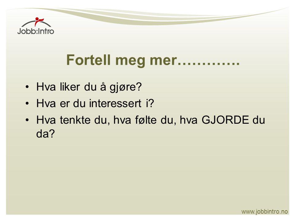 www.jobbintro.no Frokost Struktur Normal døgnrytme Bedre livsstil Sosial trening Samtaler