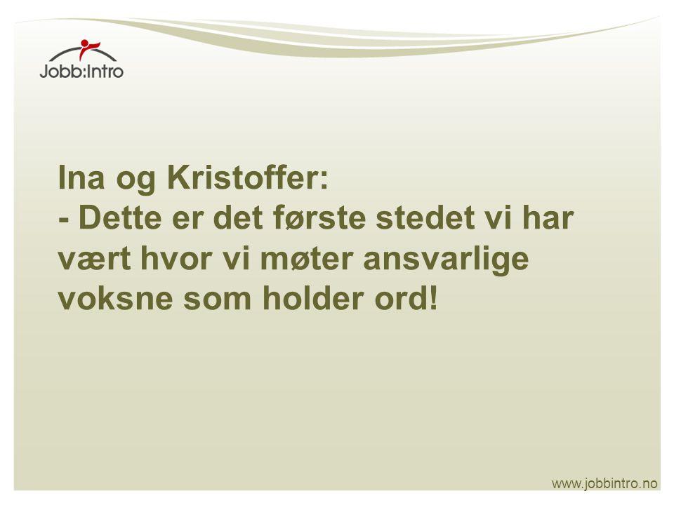 www.jobbintro.no Individuelle og fleksible løsninger Som tar tid…… Med velsignelse fra NAV