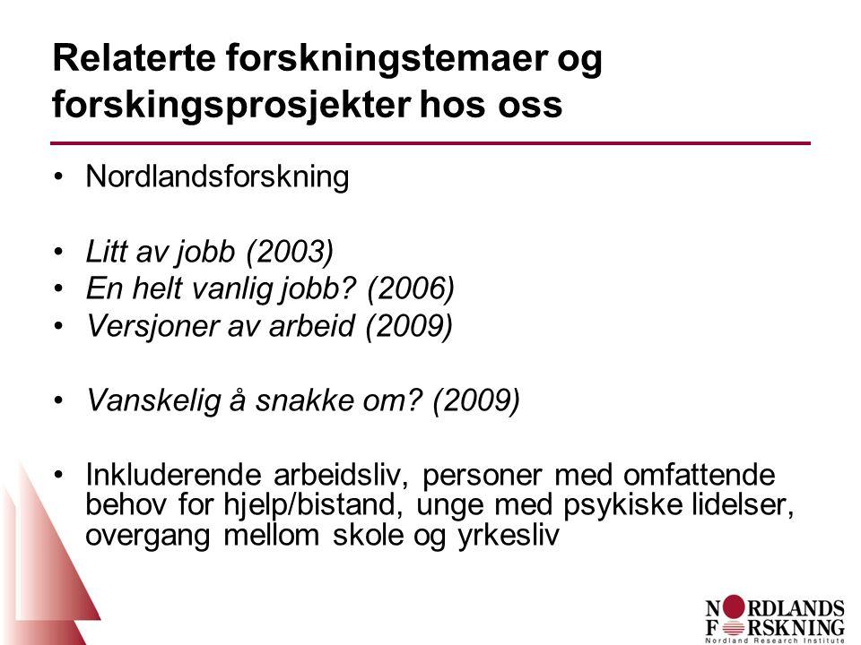 Relaterte forskningstemaer og forskingsprosjekter hos oss Nordlandsforskning Litt av jobb (2003) En helt vanlig jobb.