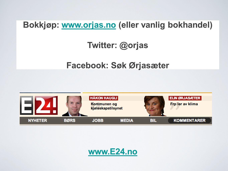 Bokkjøp: www.orjas.no (eller vanlig bokhandel)www.orjas.no Twitter: @orjas Facebook: Søk Ørjasæter www.E24.no
