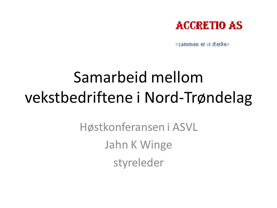 Samarbeid mellom vekstbedriftene i Nord-Trøndelag Høstkonferansen i ASVL Jahn K Winge styreleder