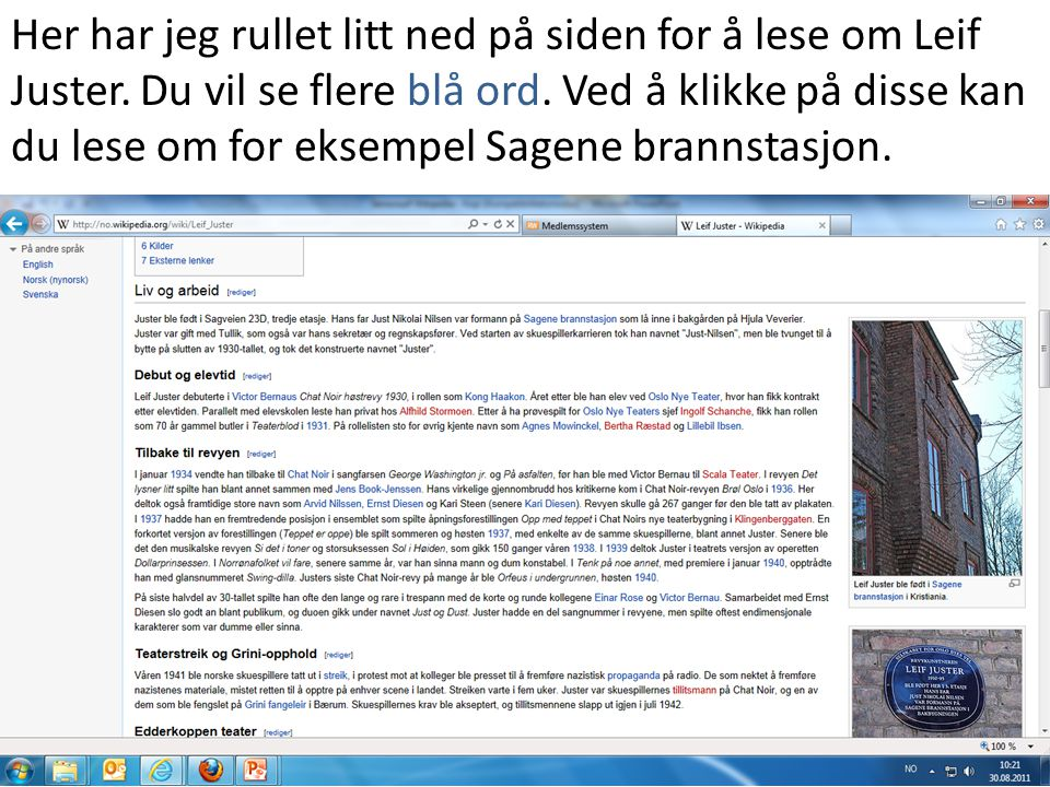 Her har jeg rullet litt ned på siden for å lese om Leif Juster. Du vil se flere blå ord. Ved å klikke på disse kan du lese om for eksempel Sagene bran