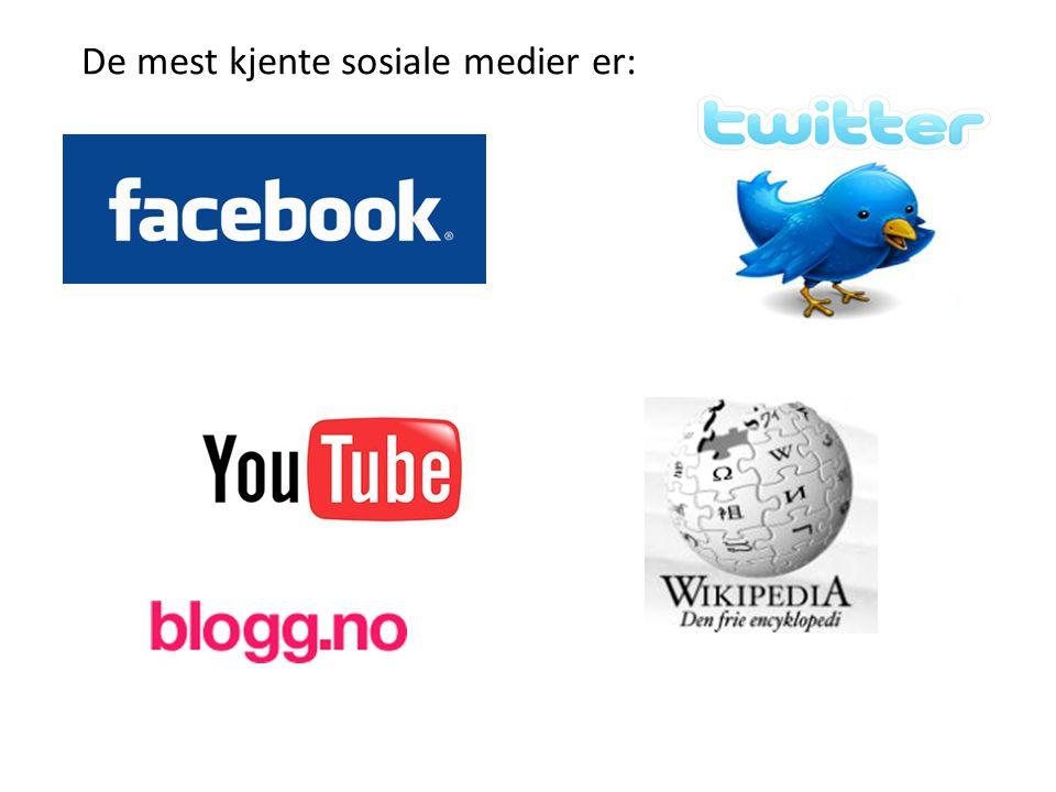 De mest kjente sosiale medier er:
