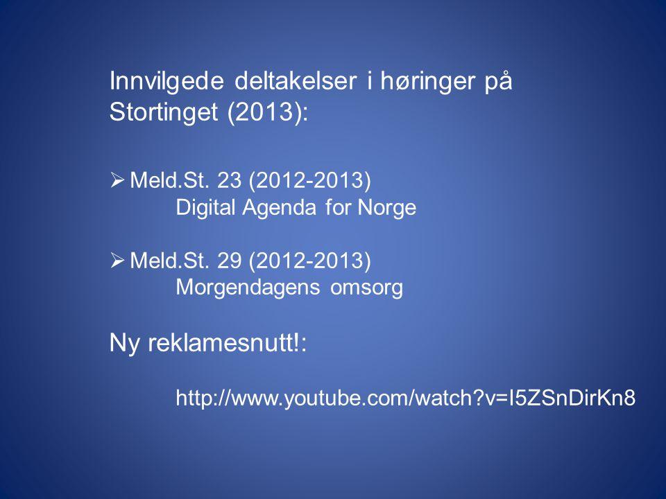 Innvilgede deltakelser i høringer på Stortinget (2013):  Meld.St.