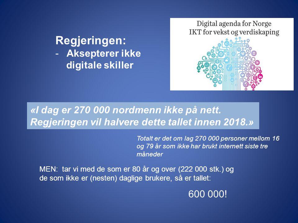 «I dag er 270 000 nordmenn ikke på nett.