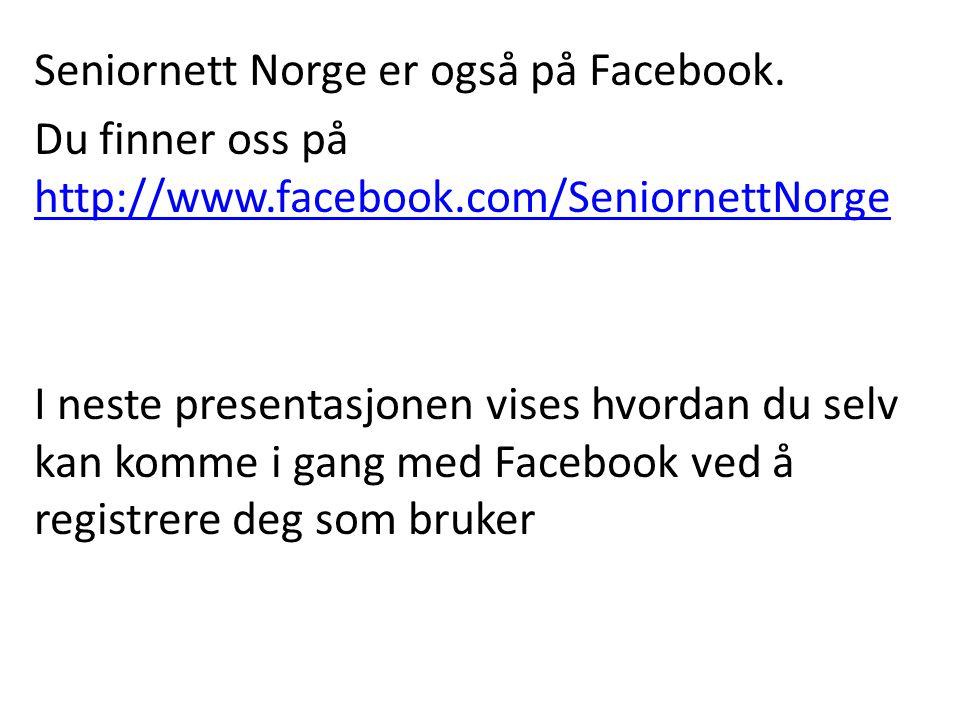 Seniornett Norge er også på Facebook.
