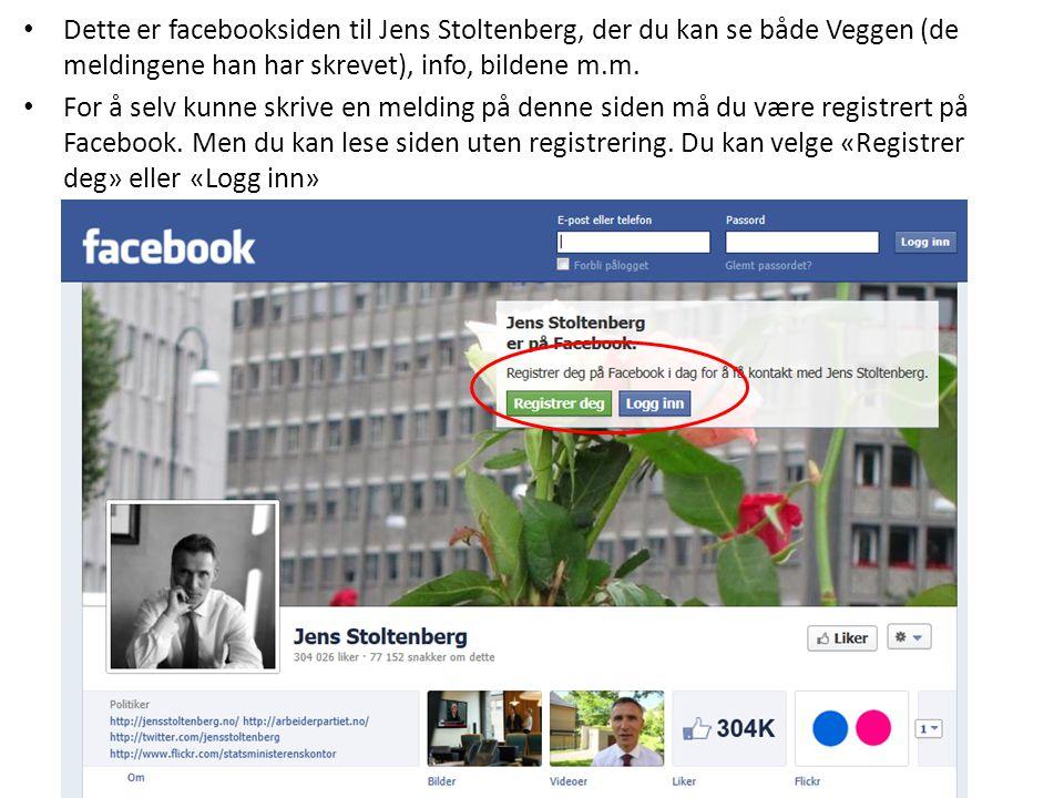 Dette er facebooksiden til Jens Stoltenberg, der du kan se både Veggen (de meldingene han har skrevet), info, bildene m.m.