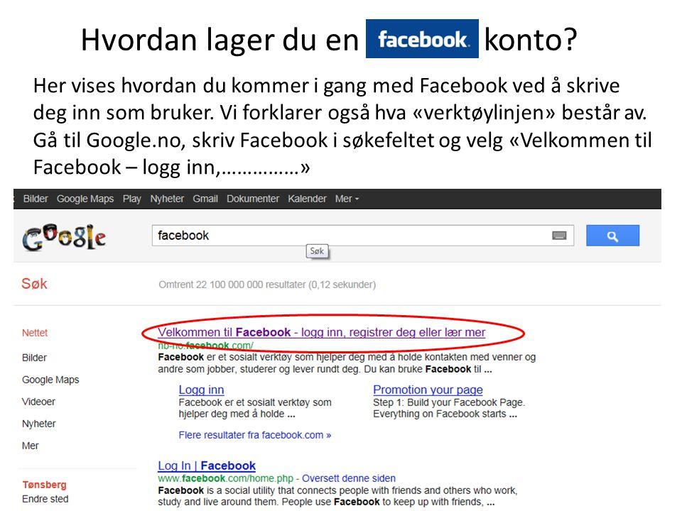 Hvordan lager du en konto? Her vises hvordan du kommer i gang med Facebook ved å skrive deg inn som bruker. Vi forklarer også hva «verktøylinjen» best