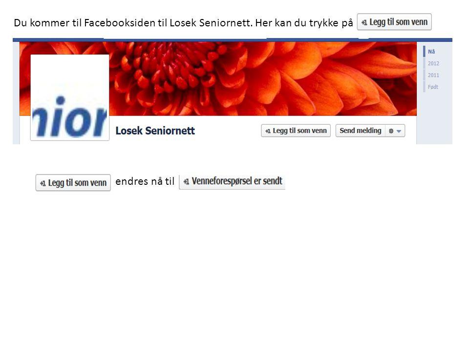 Du kommer til Facebooksiden til Losek Seniornett. Her kan du trykke på endres nå til