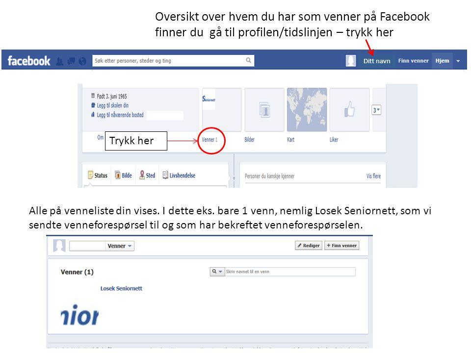 Oversikt over hvem du har som venner på Facebook finner du gå til profilen/tidslinjen – trykk her Alle på venneliste din vises. I dette eks. bare 1 ve