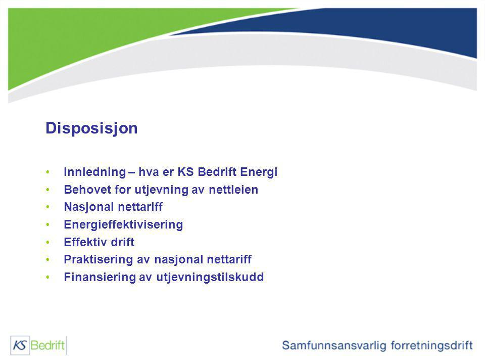 Disposisjon Innledning – hva er KS Bedrift Energi Behovet for utjevning av nettleien Nasjonal nettariff Energieffektivisering Effektiv drift Praktiser