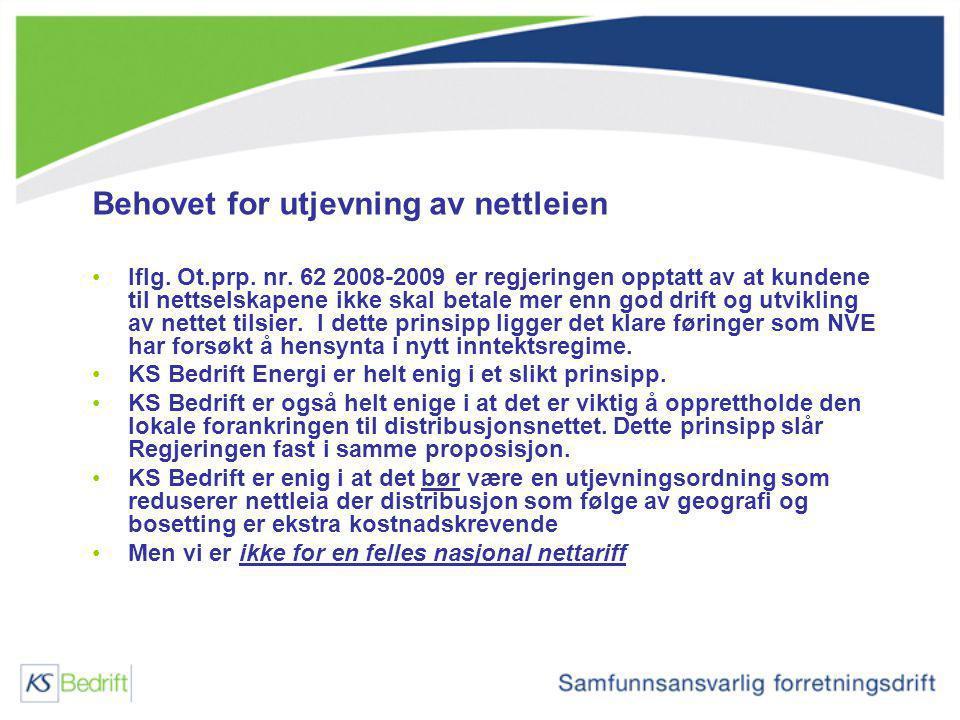 Behovet for utjevning av nettleien Iflg. Ot.prp. nr. 62 2008-2009 er regjeringen opptatt av at kundene til nettselskapene ikke skal betale mer enn god