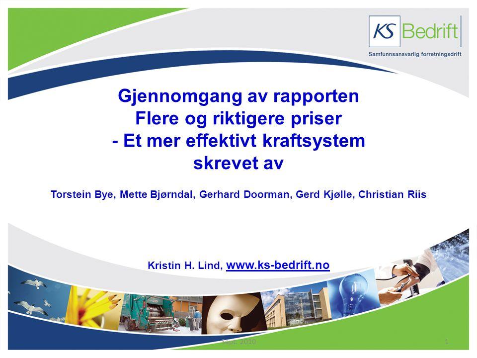 Gjennomgang av rapporten Flere og riktigere priser - Et mer effektivt kraftsystem skrevet av Torstein Bye, Mette Bjørndal, Gerhard Doorman, Gerd Kjølle, Christian Riis Kristin H.