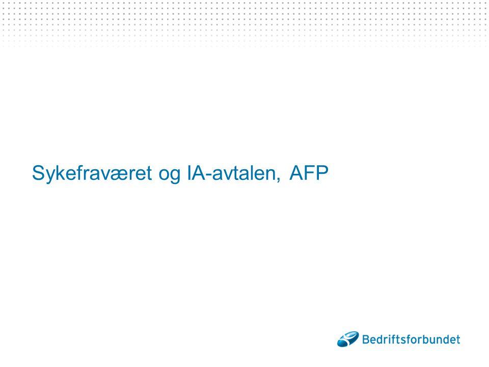 Sykefraværet og IA-avtalen, AFP