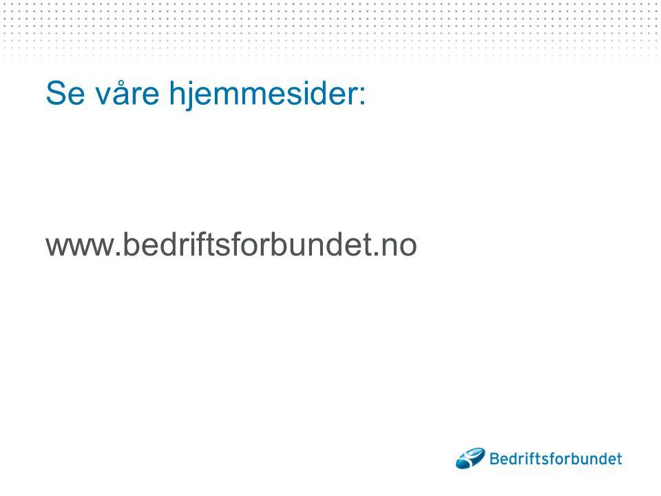 www.bedriftsforbundet.no Se våre hjemmesider: