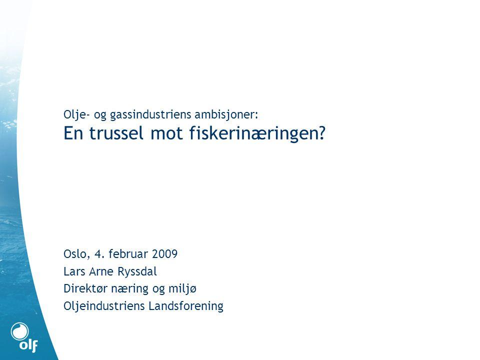 Olje- og gassindustriens ambisjoner: En trussel mot fiskerinæringen.