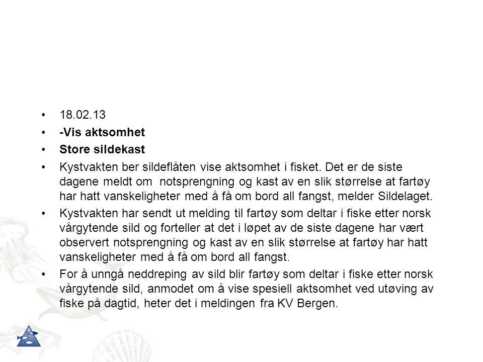 18.02.13 -Vis aktsomhet Store sildekast Kystvakten ber sildeflåten vise aktsomhet i fisket.