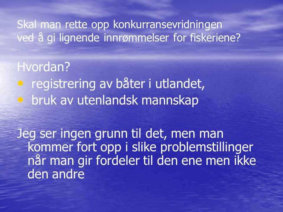 Uansett, kravene til lønnsomhet i fiskeriene kommer til å skjerpes NO x -avgift, CO 2 -avgift Hvis slike avgifter er begrunnede, bør de betales likt av alle næringer Kun de som er lønnsomme efter slike avgifter vil og bør overleve
