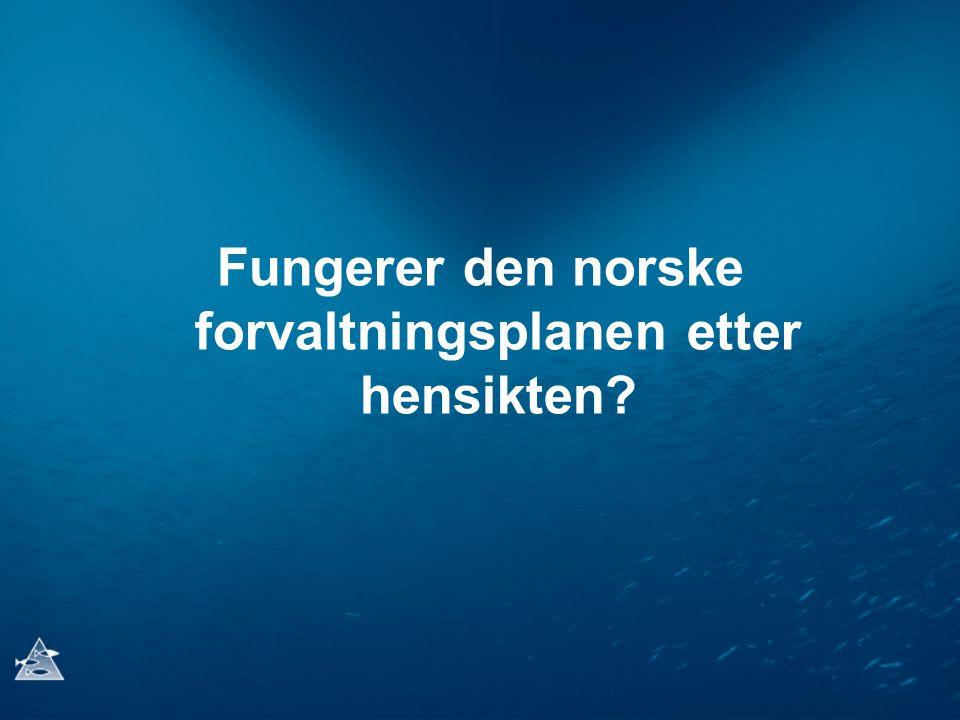 Fungerer den norske forvaltningsplanen etter hensikten