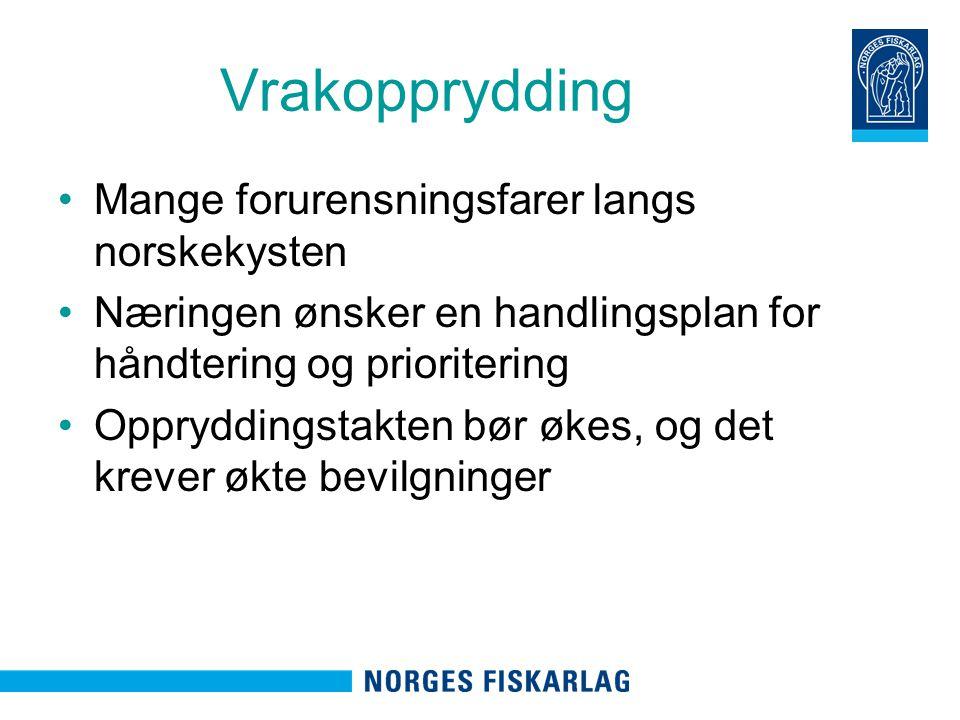 Vrakopprydding Mange forurensningsfarer langs norskekysten Næringen ønsker en handlingsplan for håndtering og prioritering Oppryddingstakten bør økes, og det krever økte bevilgninger