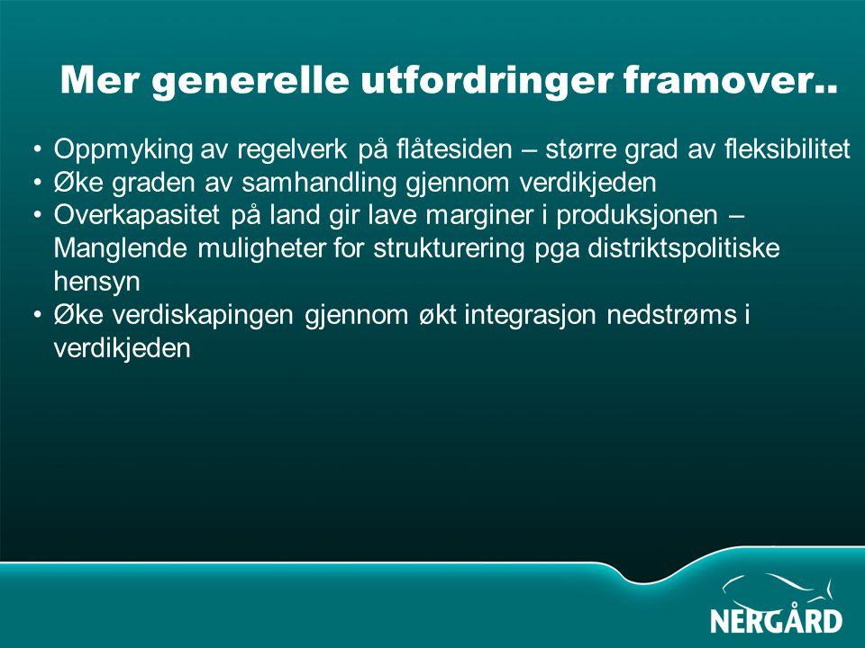 Mer generelle utfordringer framover.. Oppmyking av regelverk på flåtesiden – større grad av fleksibilitet Øke graden av samhandling gjennom verdikjede