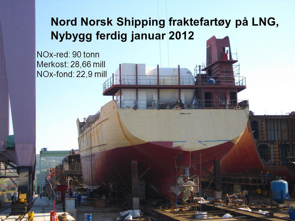 Nord Norsk Shipping fraktefartøy på LNG, Nybygg ferdig januar 2012 NOx-red: 90 tonn Merkost: 28,66 mill NOx-fond: 22,9 mill