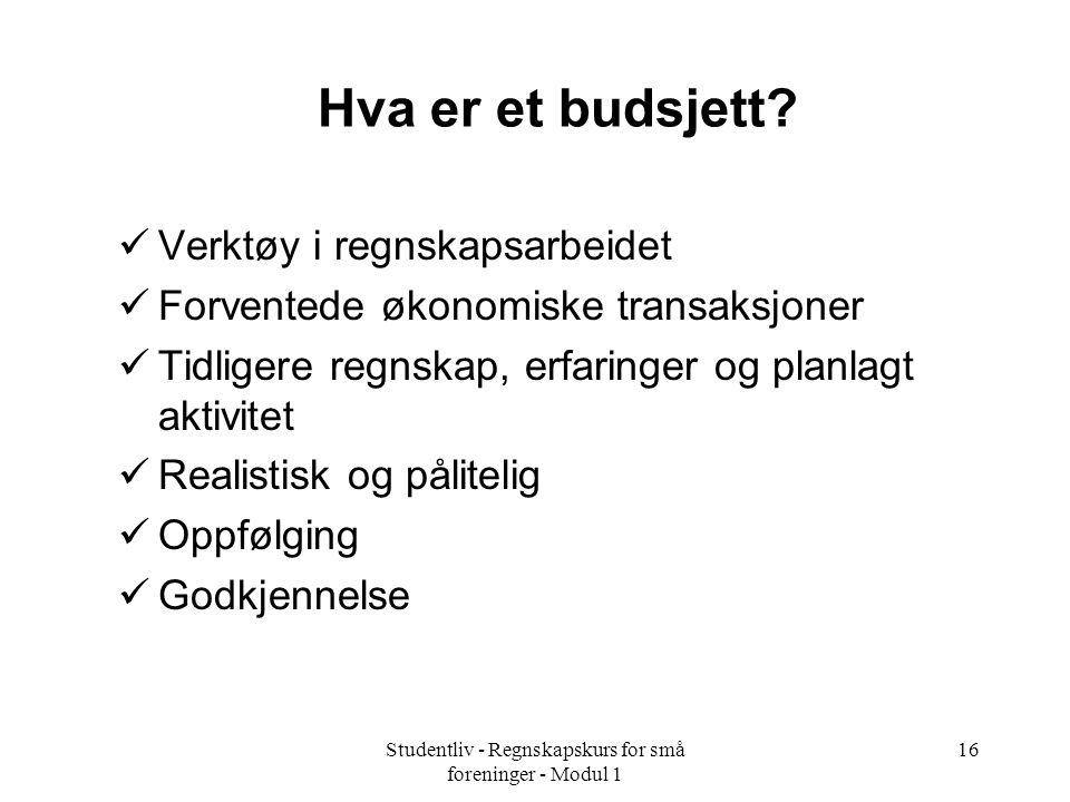 Studentliv - Regnskapskurs for små foreninger - Modul 1 16 Hva er et budsjett.