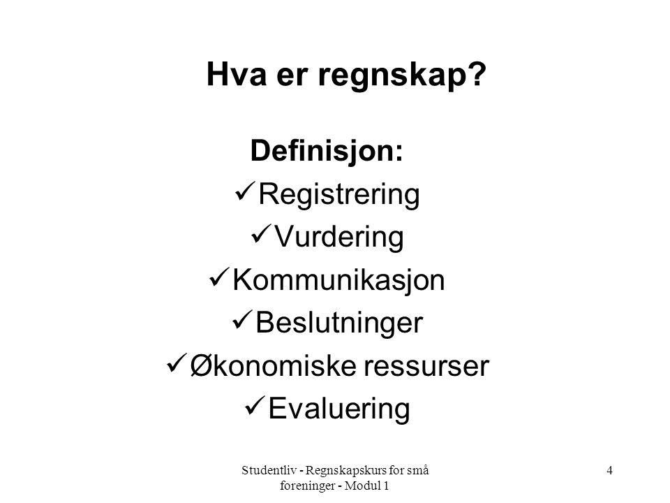 Studentliv - Regnskapskurs for små foreninger - Modul 1 4 Hva er regnskap.