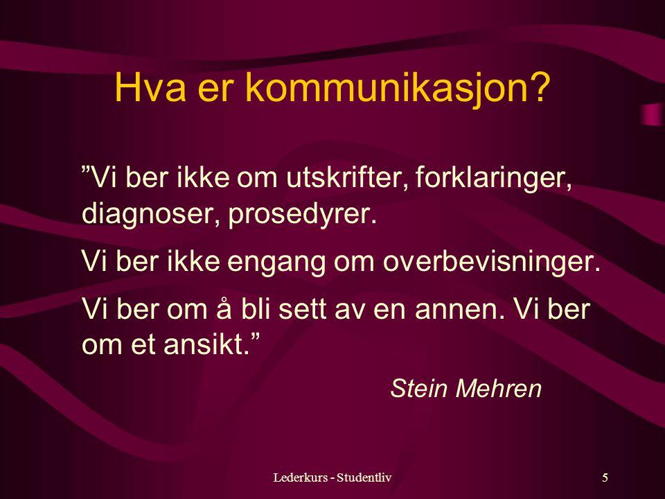 Lederkurs - Studentliv4 Hva er kommunikasjon.