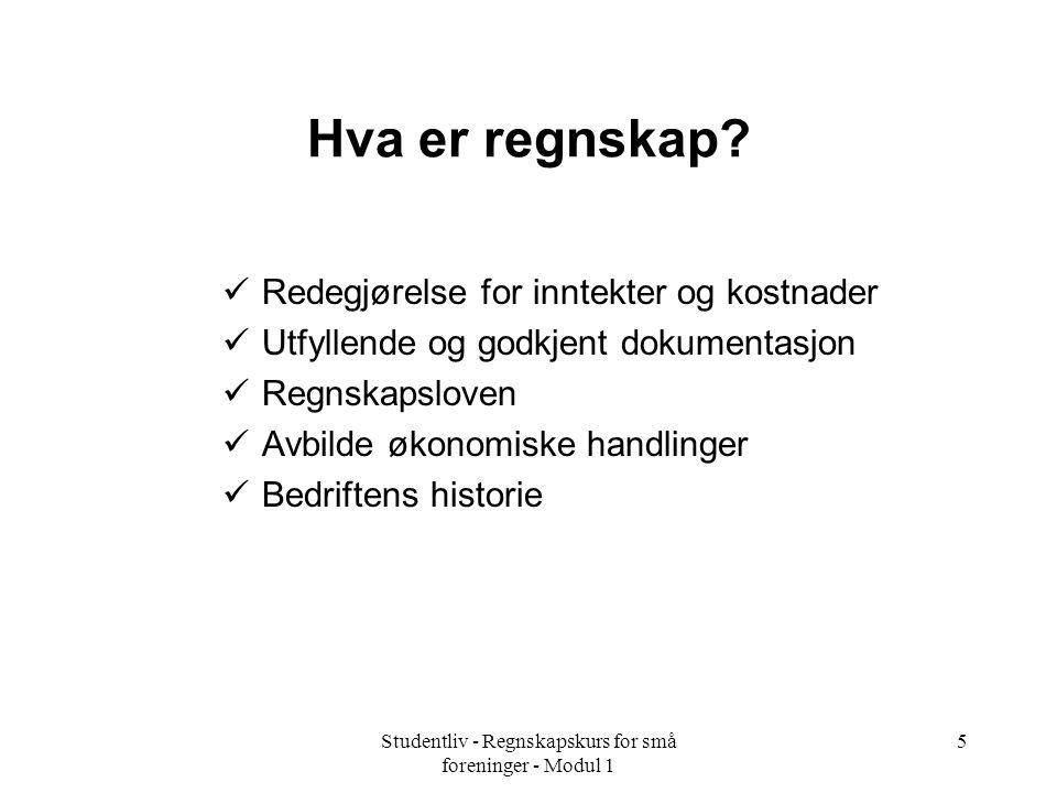 Studentliv - Regnskapskurs for små foreninger - Modul 1 5 Hva er regnskap.