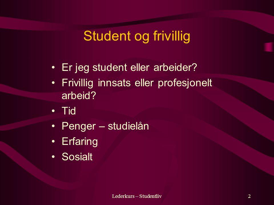 Lederkurs – Studentliv2 Student og frivillig Er jeg student eller arbeider.