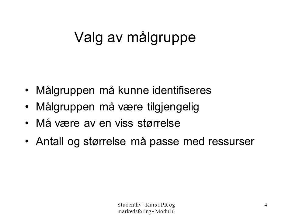 Studentliv - Kurs i PR og markedsføring - Modul 6 5 Oversikt over målgruppen Hvem.