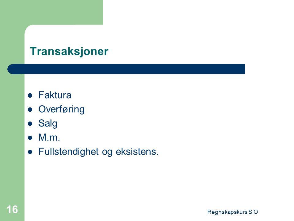 Regnskapskurs SiO 16 Transaksjoner Faktura Overføring Salg M.m. Fullstendighet og eksistens.