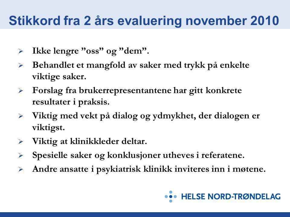 Konklusjon 2010 og handlingsplan 2011 Konklusjon:  Brukerforum for voksenpsykiatri videreføres.
