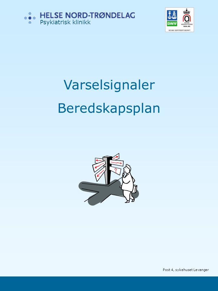 Psykiatrisk klinikk Varselsignaler Beredskapsplan Post 4, sykehuset Levanger