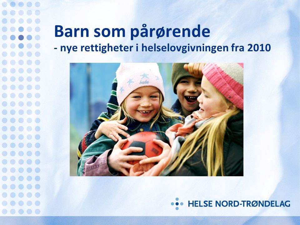 Barn som pårørende - nye rettigheter i helselovgivningen fra 2010