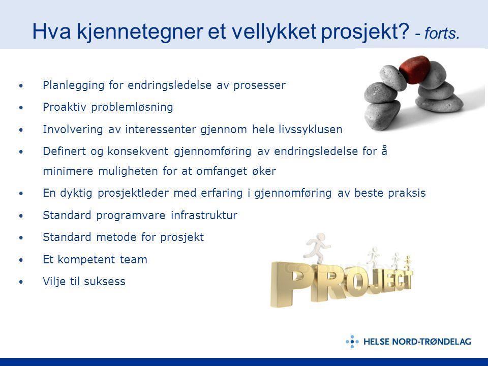 Planlegging for endringsledelse av prosesser Proaktiv problemløsning Involvering av interessenter gjennom hele livssyklusen Definert og konsekvent gje