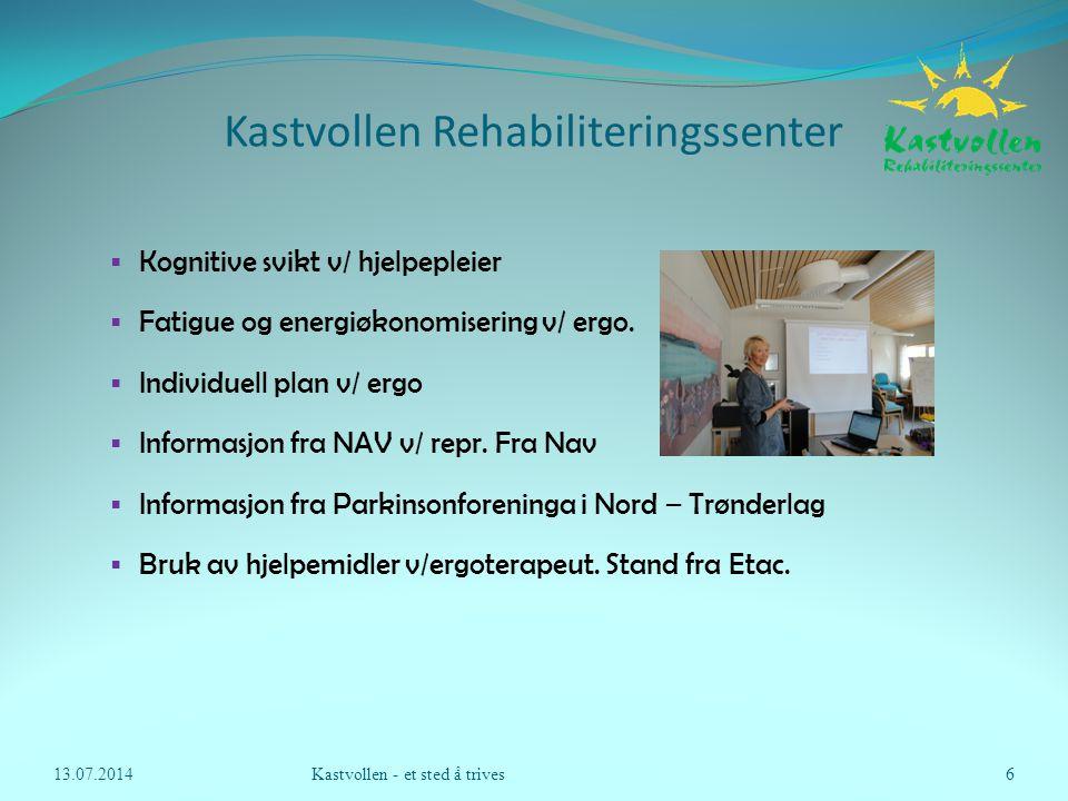 Kastvollen Rehabiliteringssenter  Kognitive svikt v/ hjelpepleier  Fatigue og energiøkonomisering v/ ergo.  Individuell plan v/ ergo  Informasjon