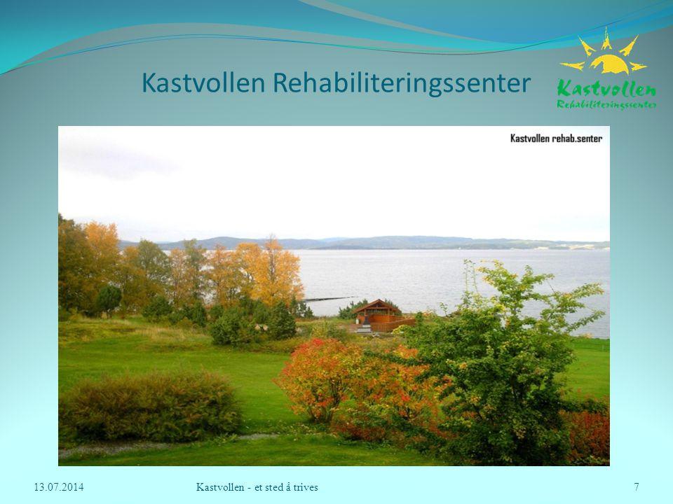 Kastvollen Rehabiliteringssenter 13.07.2014Kastvollen - et sted å trives7